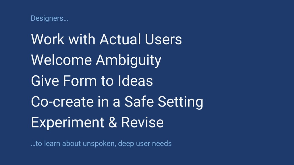 Designers… Work with Actual Users Welcome Ambig...