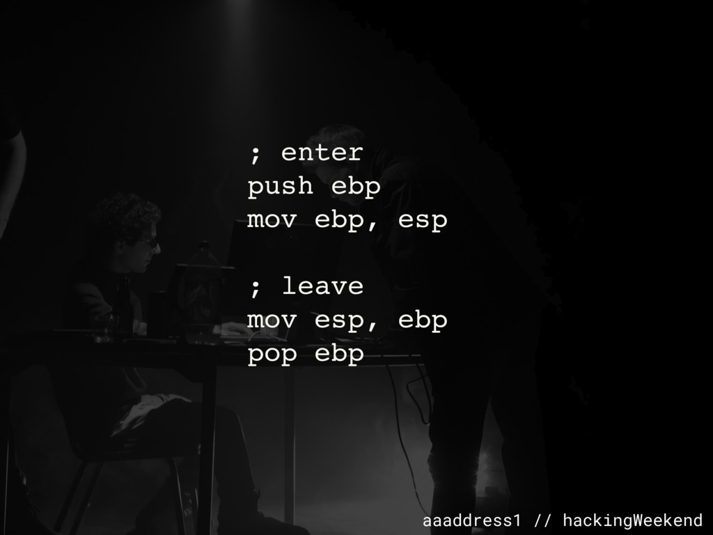aaaddress1 // hackingWeekend ; enter push ebp m...