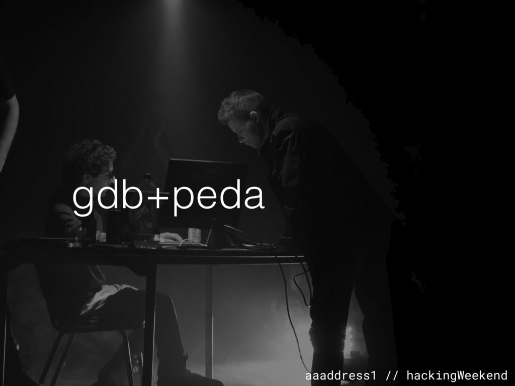 aaaddress1 // hackingWeekend gdb+peda