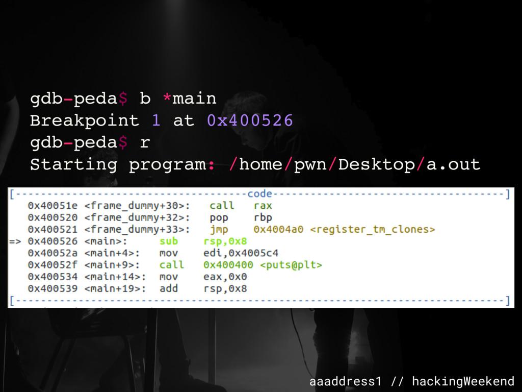 aaaddress1 // hackingWeekend gdb-peda$ b *main ...