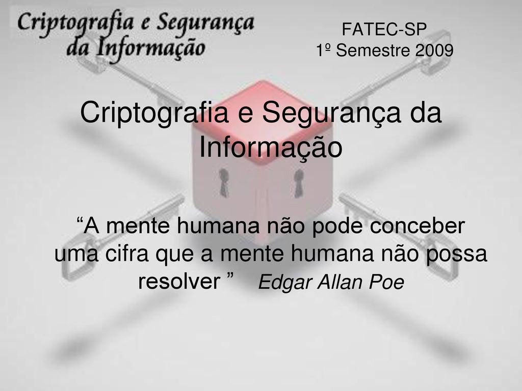 FATEC-SP 1º Semestre 2009 Criptografia e Segura...