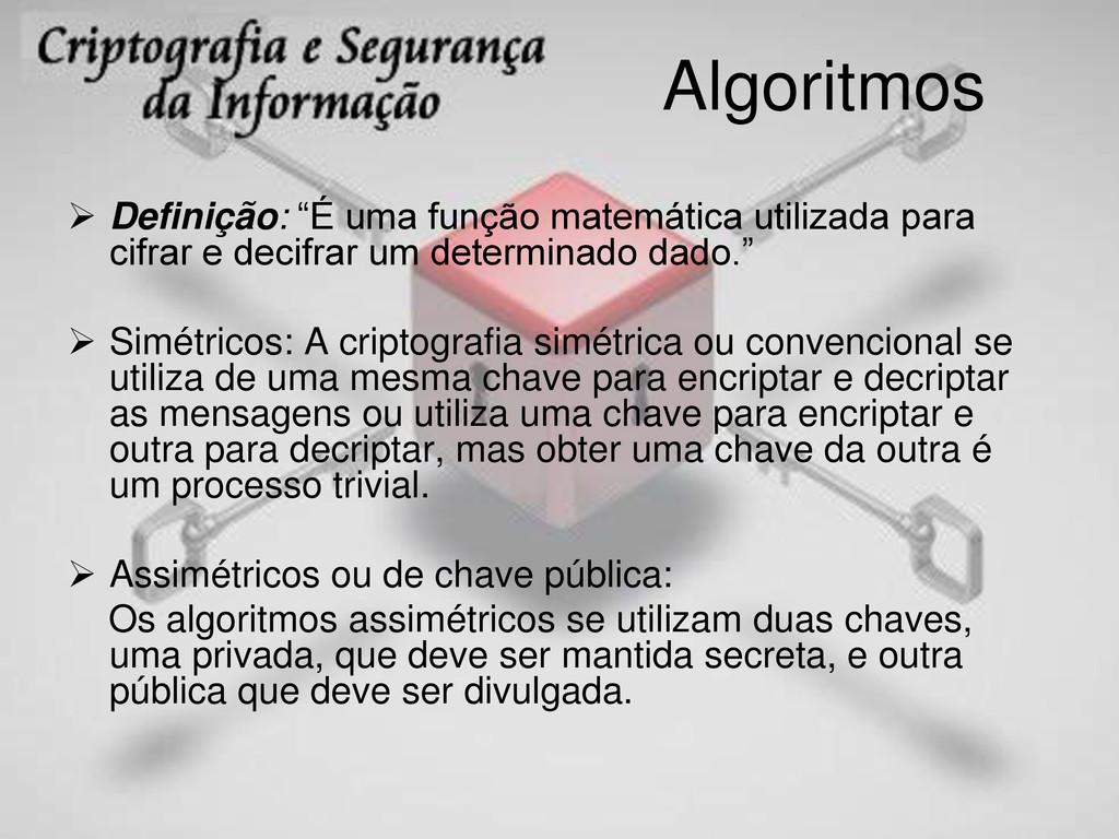 """Algoritmos  Definição: """"É uma função matemátic..."""