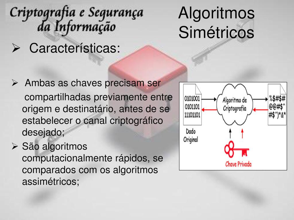 Algoritmos Simétricos  Características:  Amba...