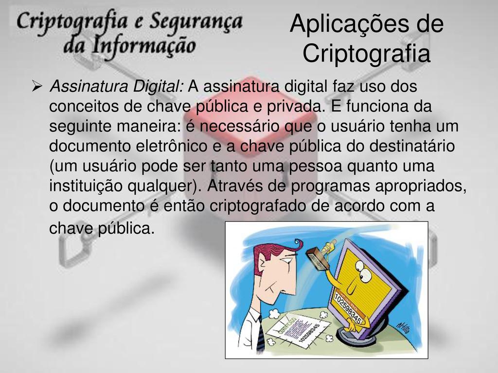 Aplicações de Criptografia  Assinatura Digital...