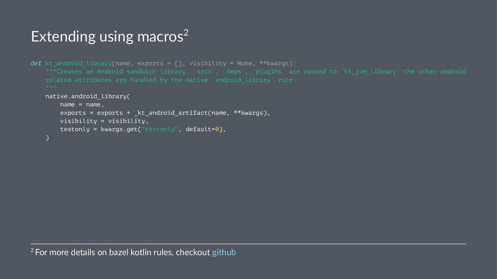 Extending using macros2 def kt_android_library(...