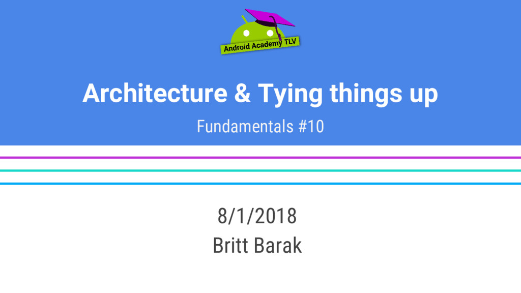 Architecture & Tying things up Fundamentals #10...