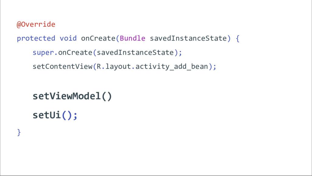 @Override protected void onCreate(Bundle savedI...