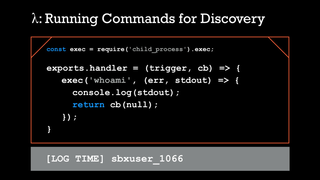 λ: Running Commands for Discovery const exec = ...