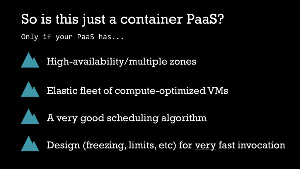 So is this just a container PaaS? High-availabi...
