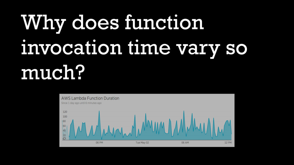 Why does function invocation time vary so much?