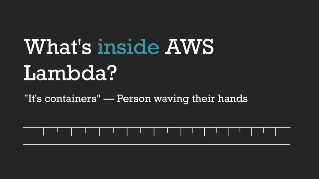 "What's inside AWS Lambda? ""It's containers"" — P..."