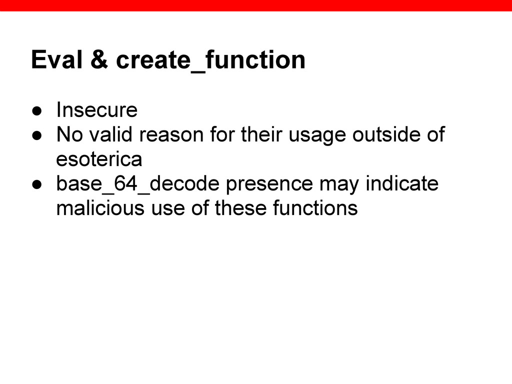 Eval & create_function ● Insecure ● No valid re...