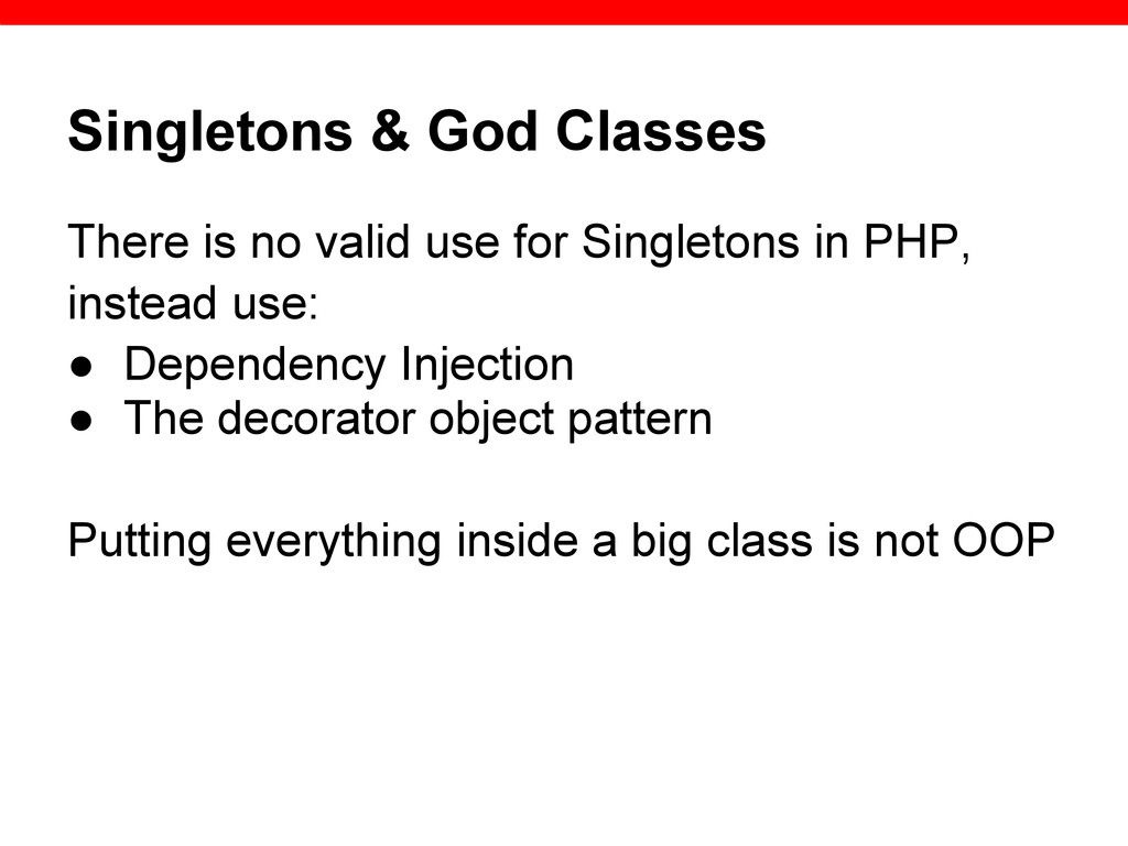 Singletons & God Classes There is no valid use ...