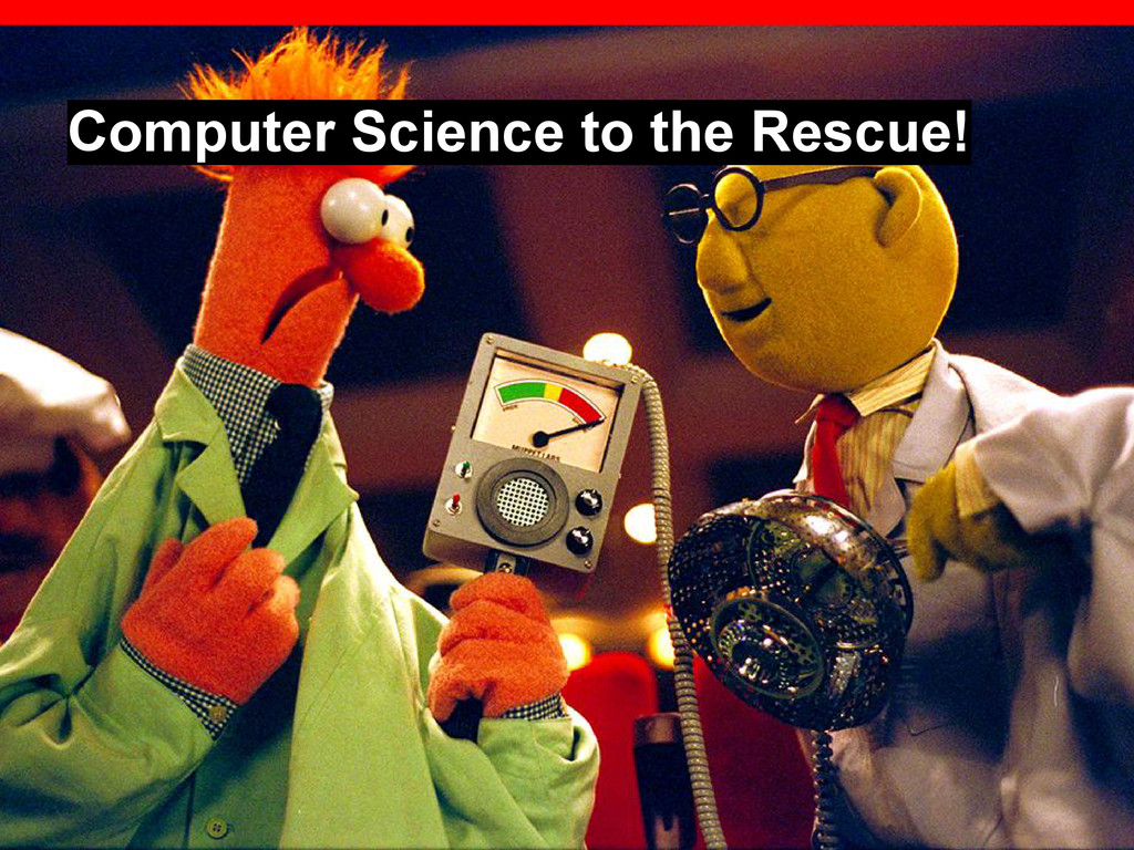 Computer Science to the Rescue!