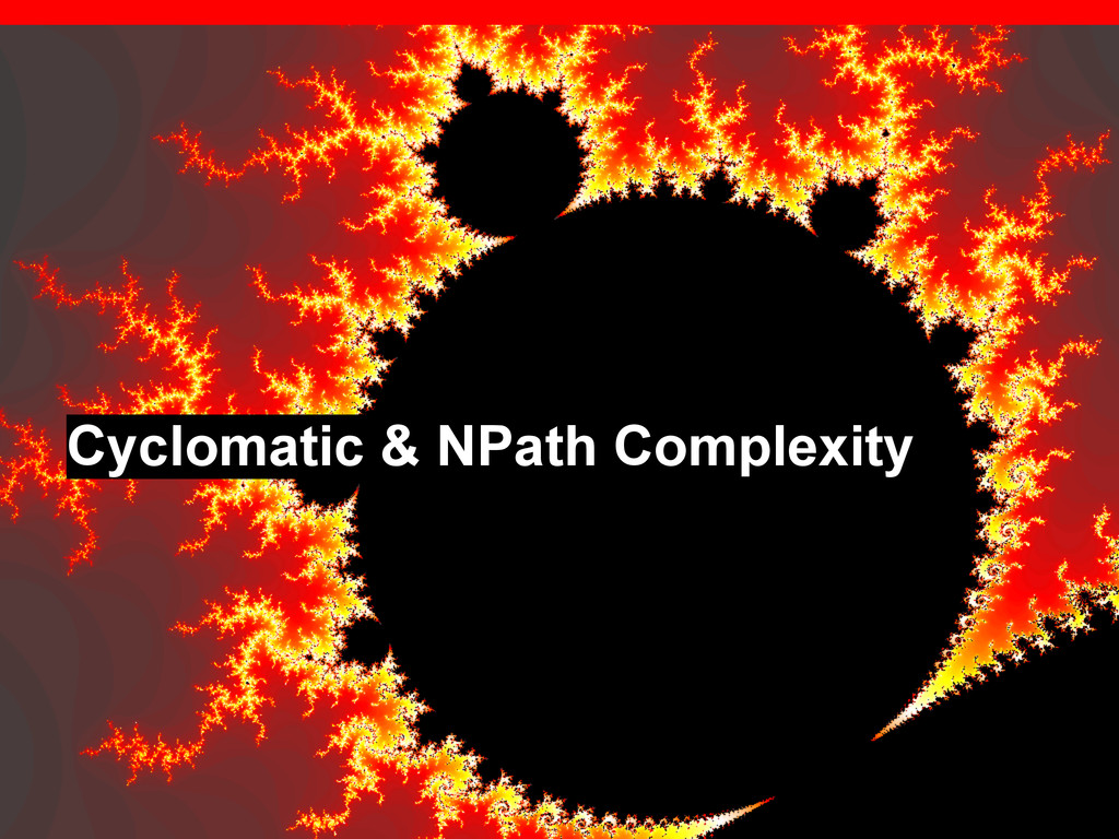 Cyclomatic & NPath Complexity