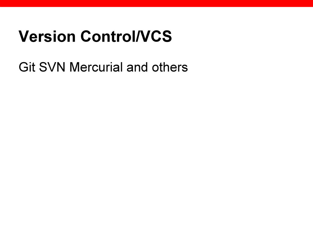 Version Control/VCS Git SVN Mercurial and others