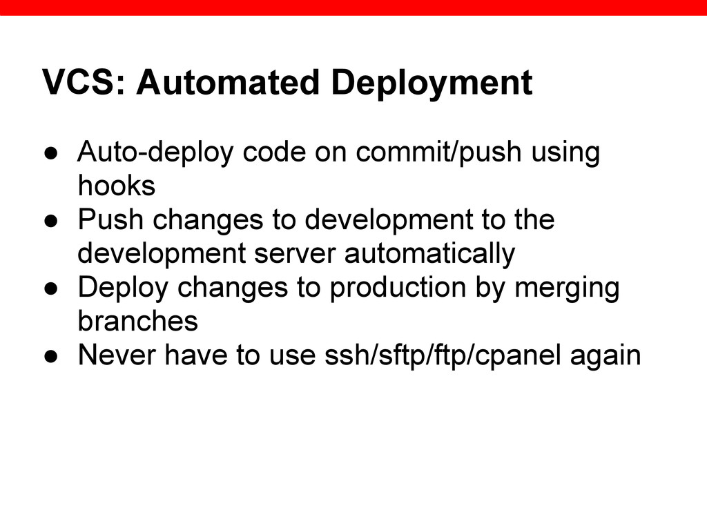 VCS: Automated Deployment ● Auto-deploy code on...