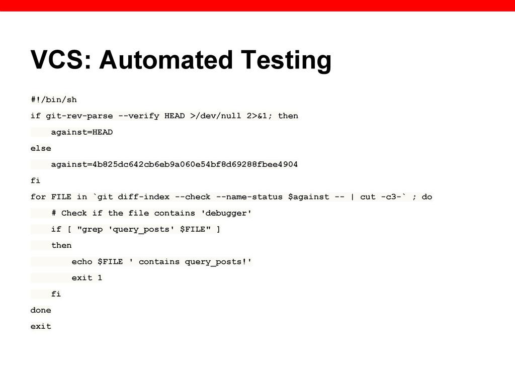 VCS: Automated Testing #!/bin/sh if git-rev-par...
