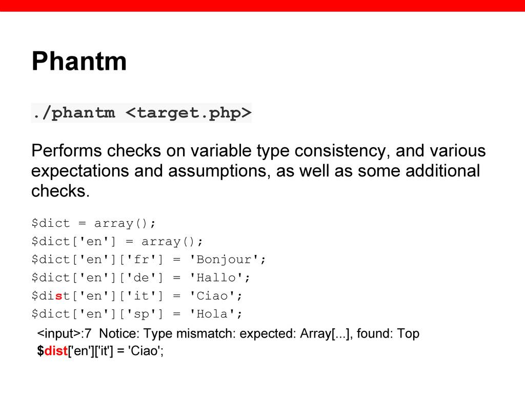 Phantm ./phantm <target.php> Performs checks on...