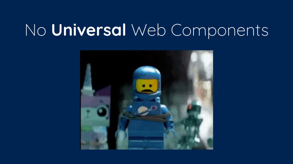 No Universal Web Components