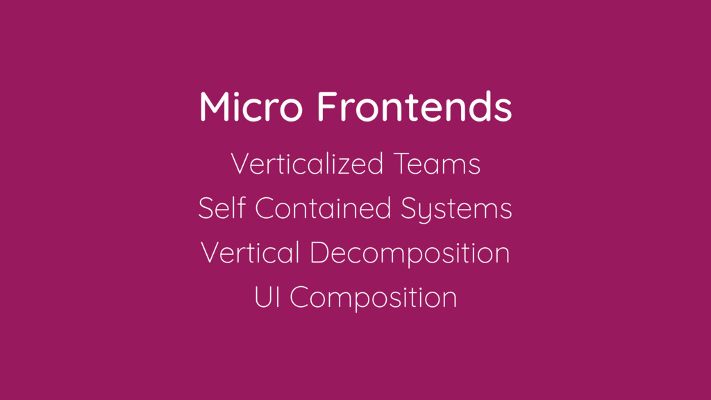 Micro Frontends Verticalized Teams Self Contain...