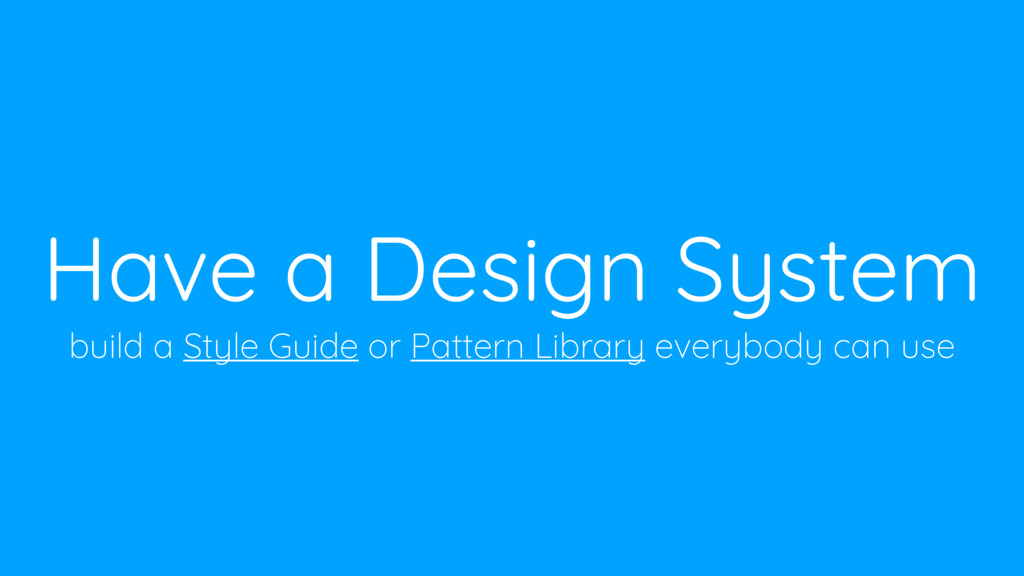 Have a Design System build a Style Guide or Pat...