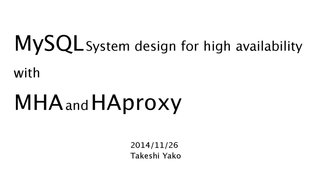 MySQL System design for high availability with ...