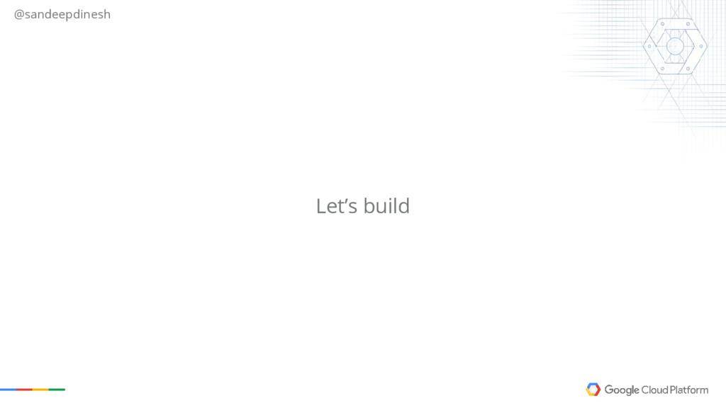 @sandeepdinesh Let's build