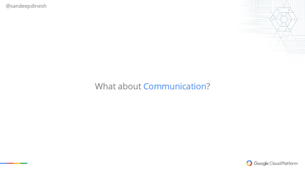 @sandeepdinesh What about Communication?