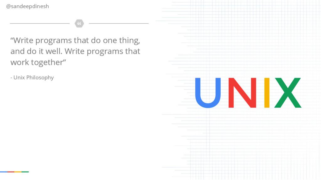 "@sandeepdinesh ""Write programs that do one thin..."
