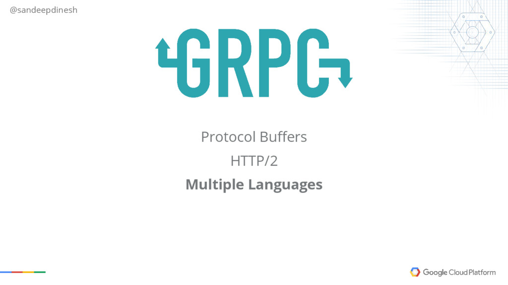 @sandeepdinesh Protocol Buffers HTTP/2 Multiple...