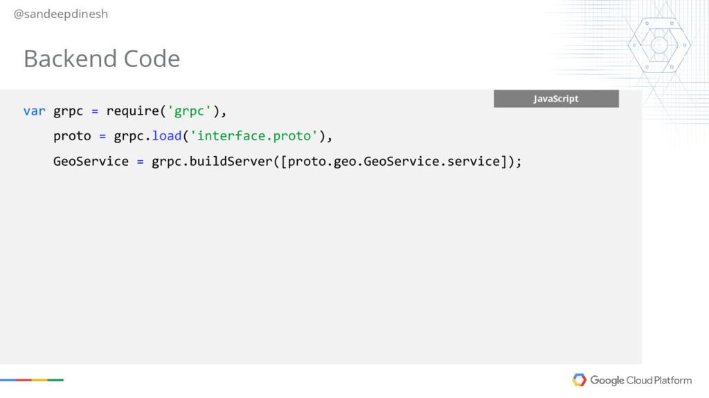 @sandeepdinesh JavaScript var grpc = require('g...