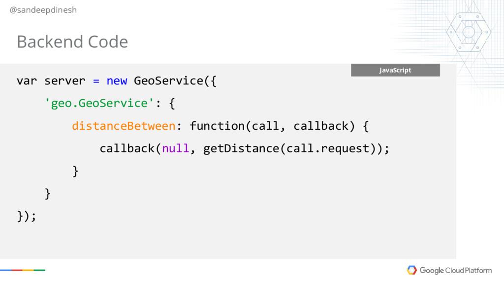 @sandeepdinesh JavaScript var server = new GeoS...