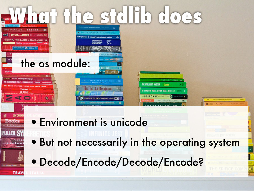 the os module: What the stdlib does •Environmen...