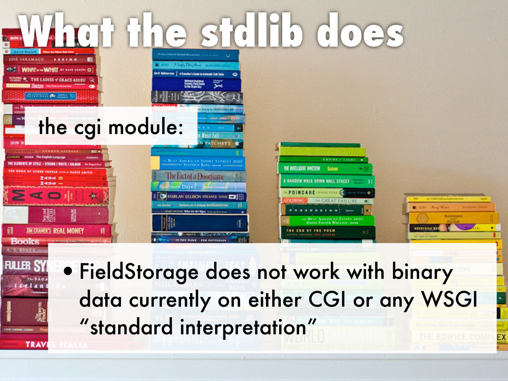 the cgi module: What the stdlib does •FieldStor...