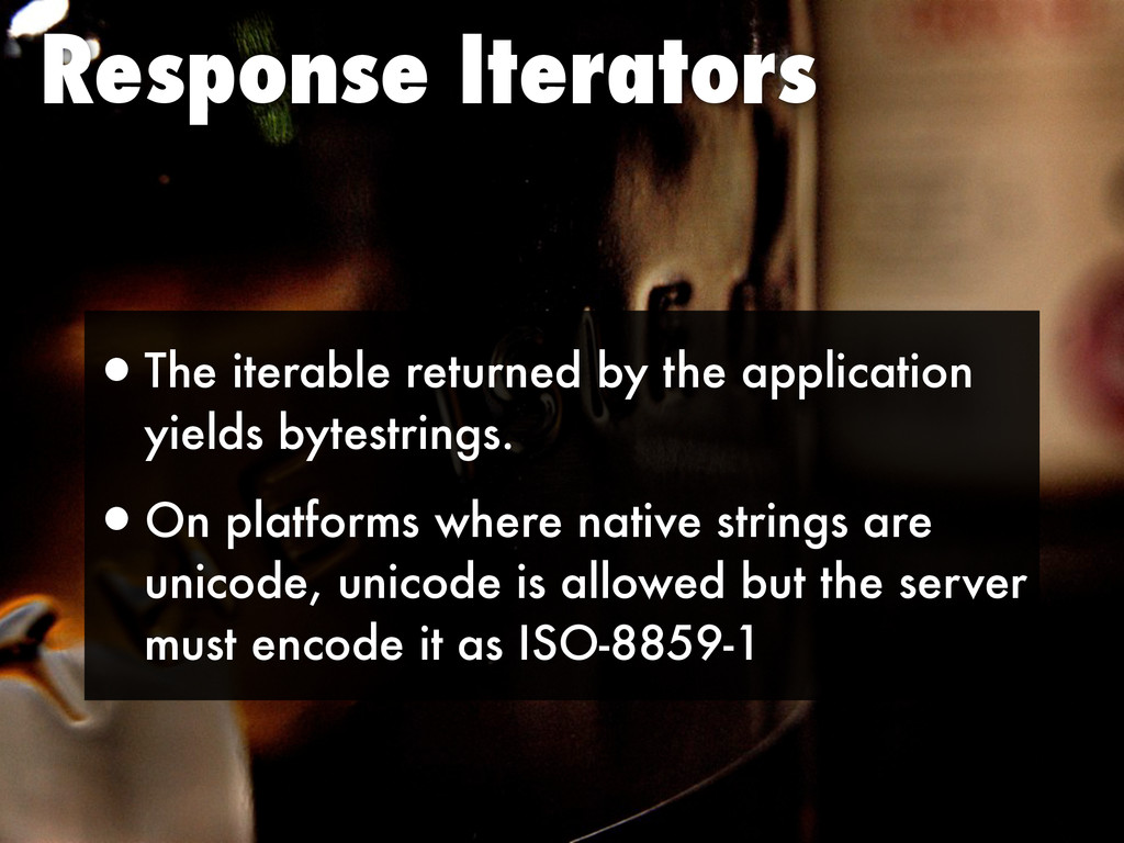 Response Iterators •The iterable returned by th...