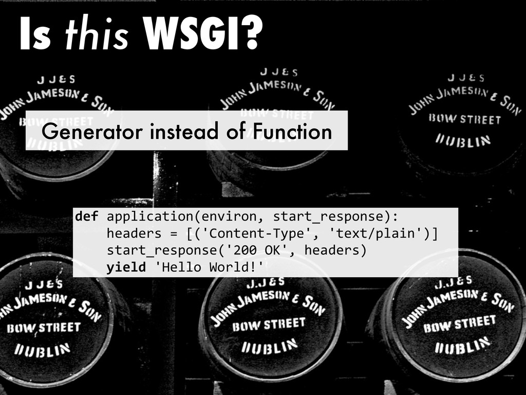 "Generator instead of Function Is this WSGI? !""#..."
