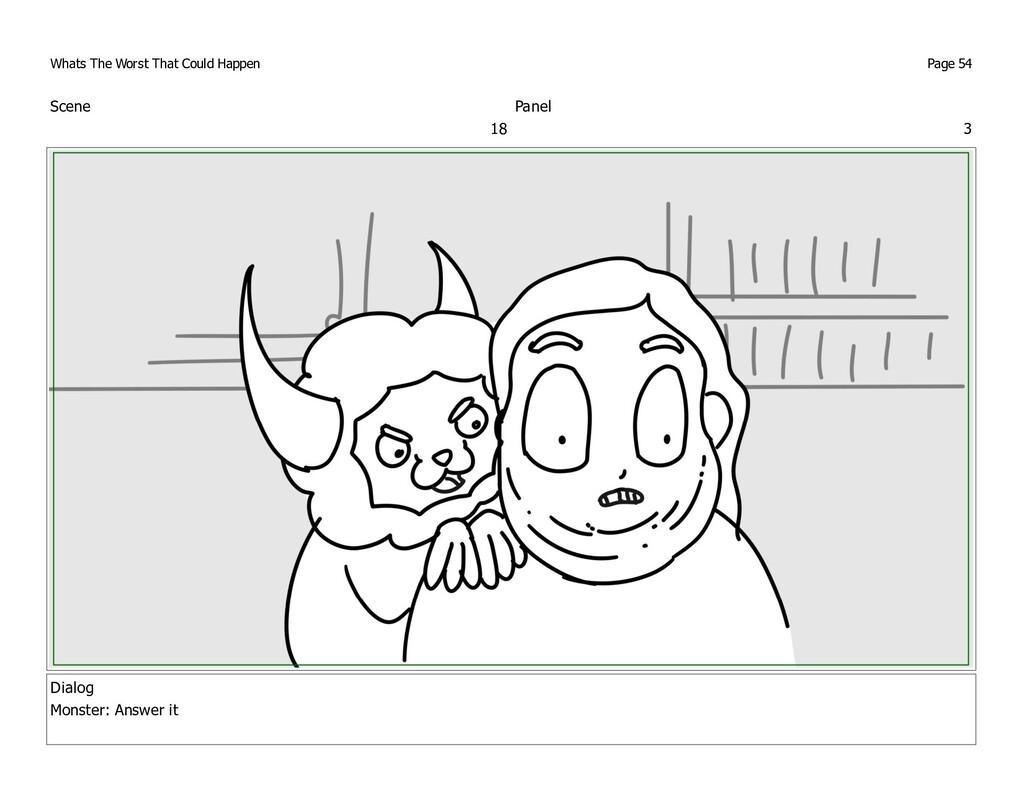 Scene 18 Panel 3 Dialog Monster: Answer it What...