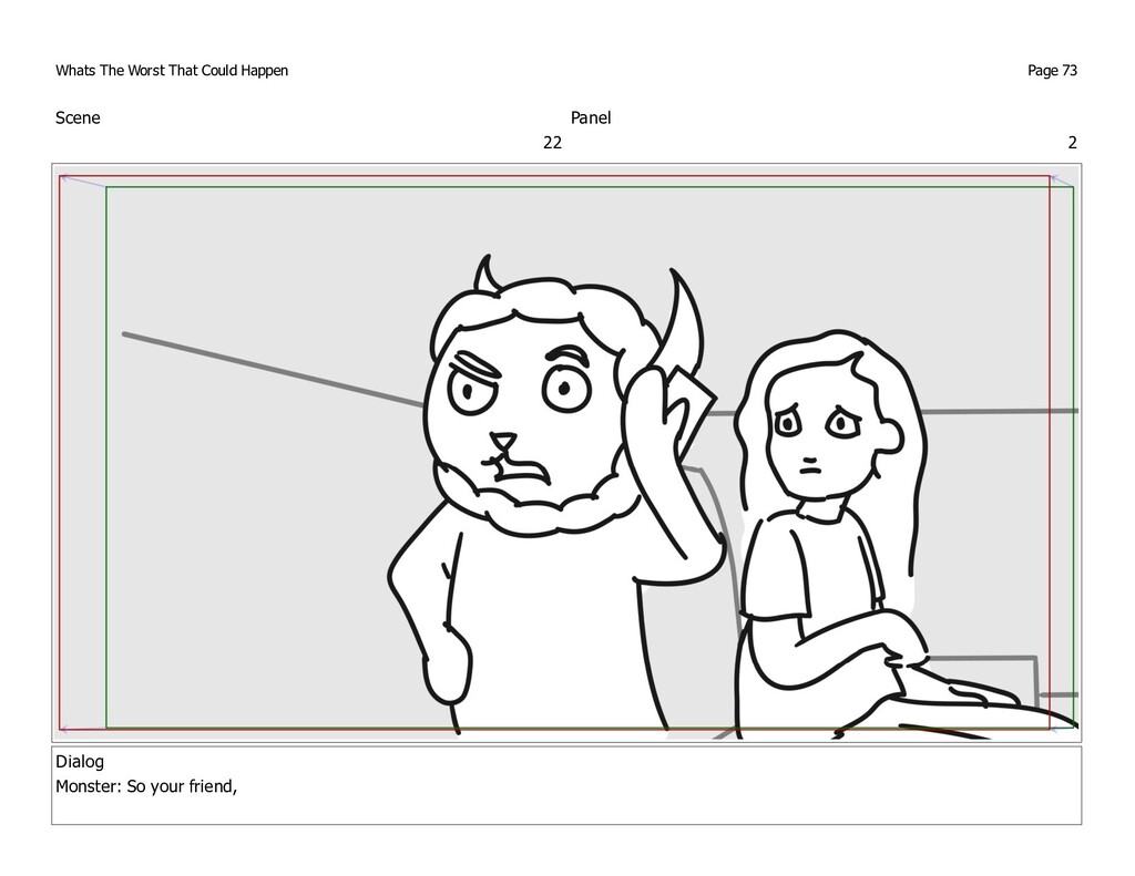 Scene 22 Panel 2 Dialog Monster: So your friend...