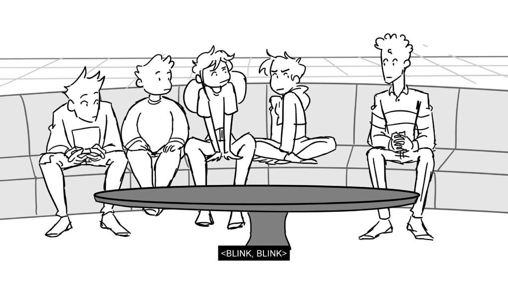Scene 10_A Panel 1 Dialog <BLINK, BLINK> Page 7...