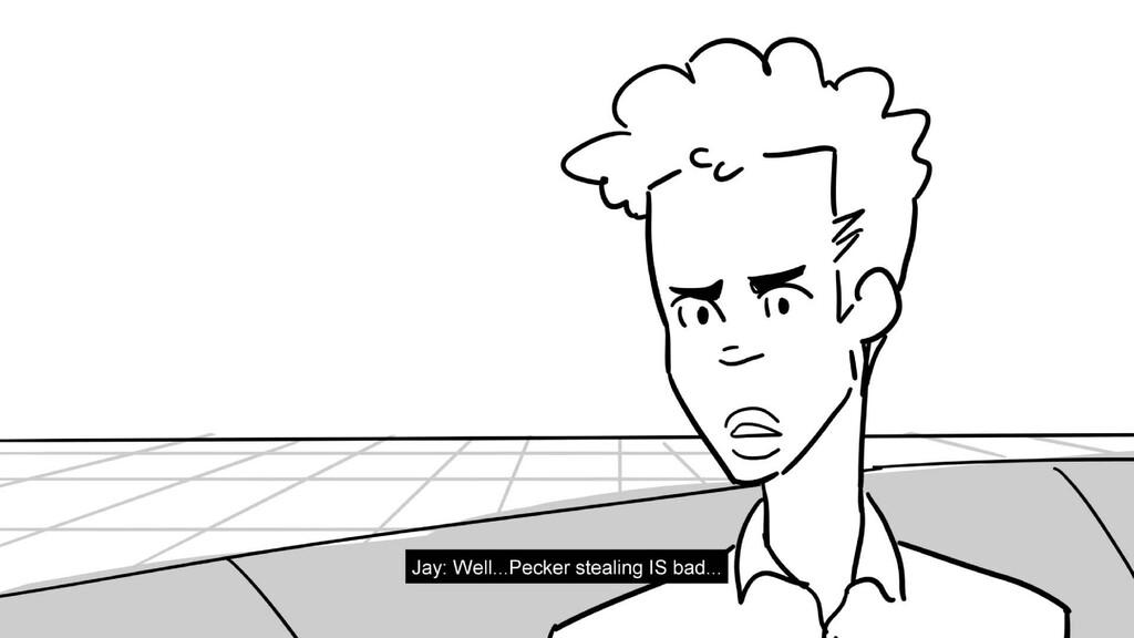 Scene 11 Panel 2 Dialog Jay: Well...Pecker stea...