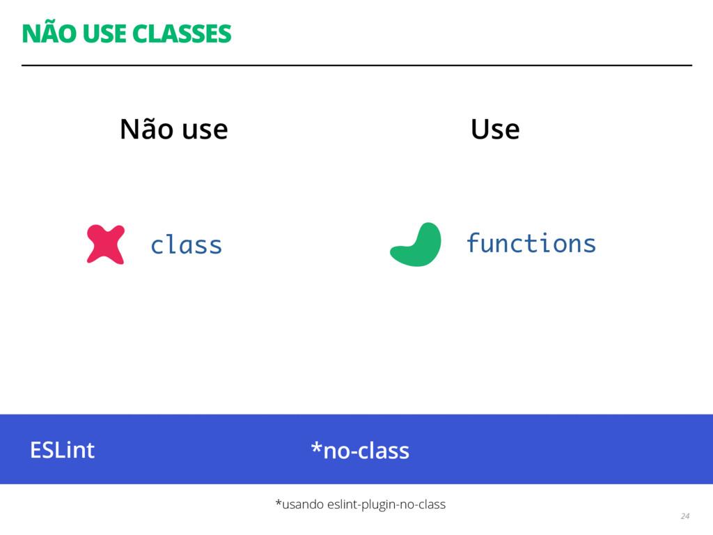 NÃO USE CLASSES 24 class functions *no-class *u...