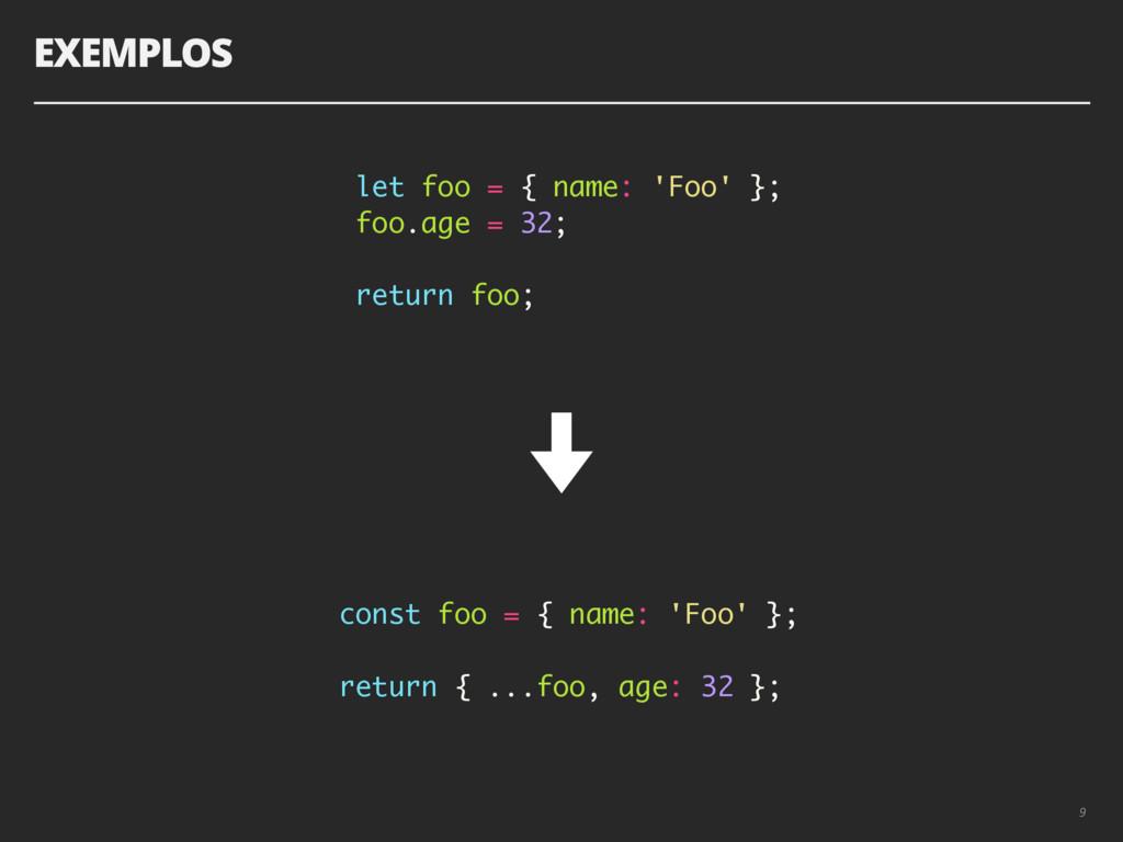 9 let foo = { name: 'Foo' }; foo.age = 32; retu...
