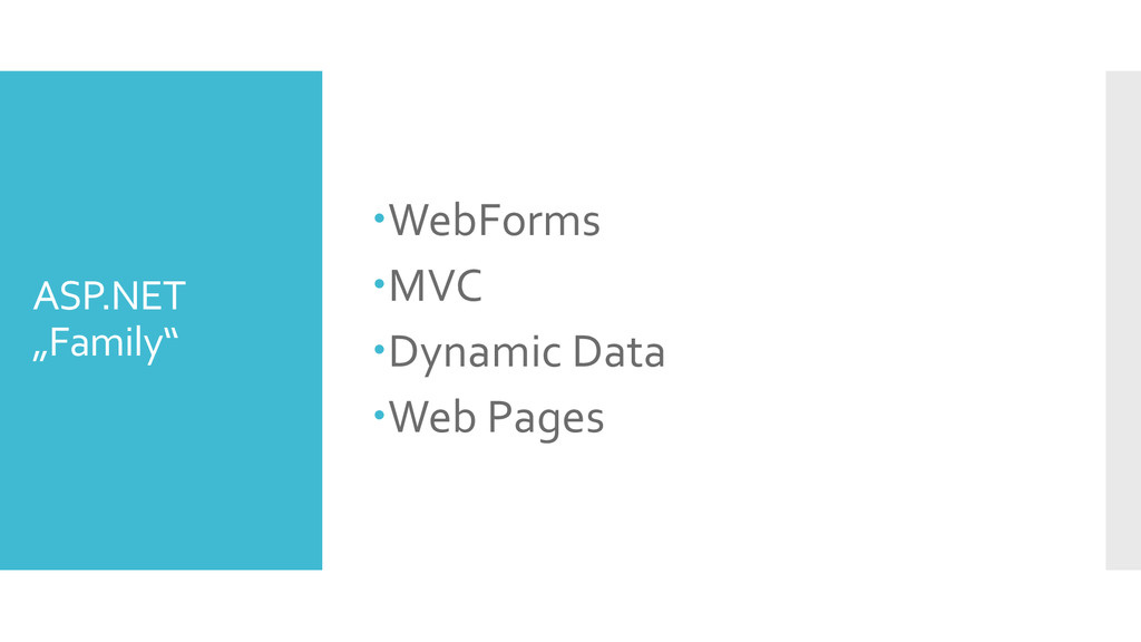 "ASP.NET ""Family"" WebForms MVC Dynamic Data ..."