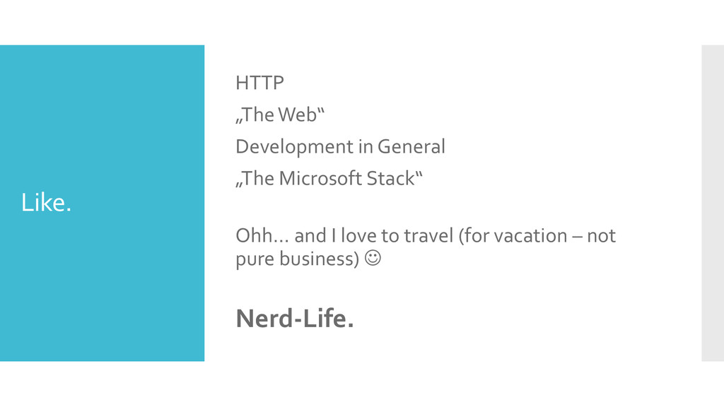 "Like. HTTP ""The Web"" Development in General ""Th..."