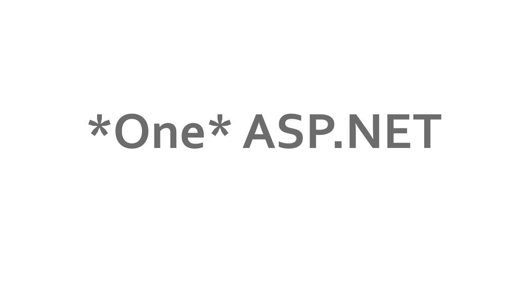 *One* ASP.NET