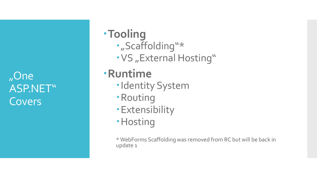 """One ASP.NET"" Covers Tooling ""Scaffolding""* ..."