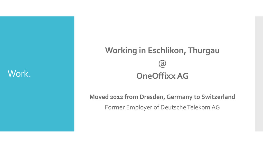 Work. Working in Eschlikon, Thurgau @ OneOffixx...