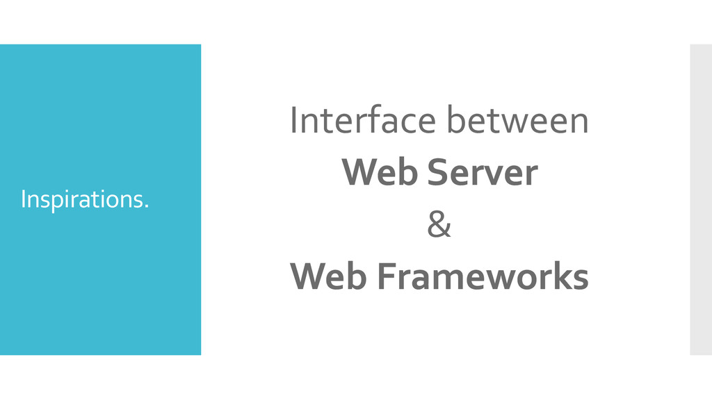 Inspirations. Interface between Web Server & We...