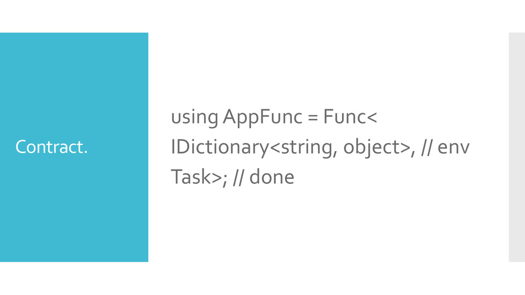 Contract. using AppFunc = Func< IDictionary<str...